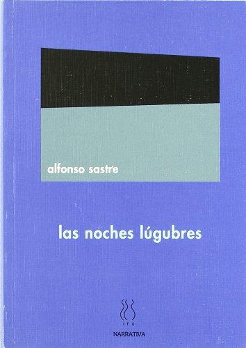 9788489753068: Las noches lúgubres (Narrativa Alfonso Sastre)