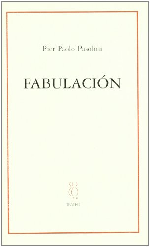 Fabulacion (Spanish Edition) (8489753830) by Pier Paolo Pasolini