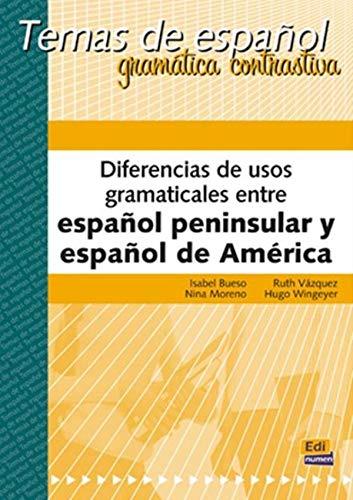 9788489756144: Diferencias de usos gramaticales entre español peninsular y español de América (Temas De Español) (Spanish Edition)