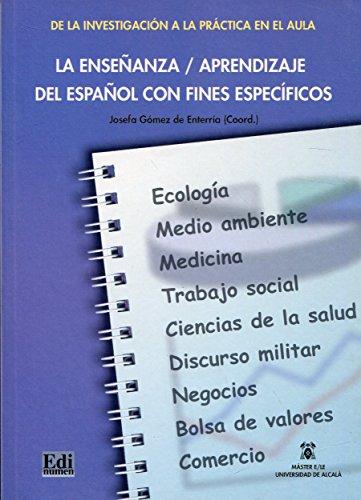 9788489756618: La ensenanza aprendizaje del espanol con fines especificos/ Teaching, Learning Spanish for Specific Purposes (De La Investigacion a La Practica En El Aula) (Spanish Edition)