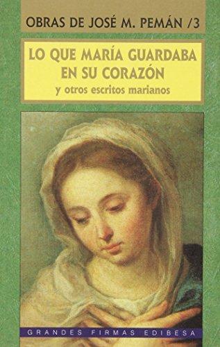 9788489761247: Lo que María guardaba en su corazón: Y otros escritos marianos (Grandes firmas Edibesa)