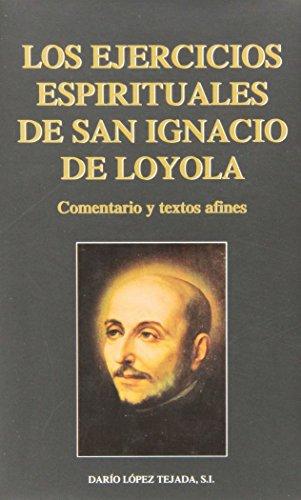 9788489761513: Ejercicios espirituales de San Ignacio de Loyola: Comentario y textos afines