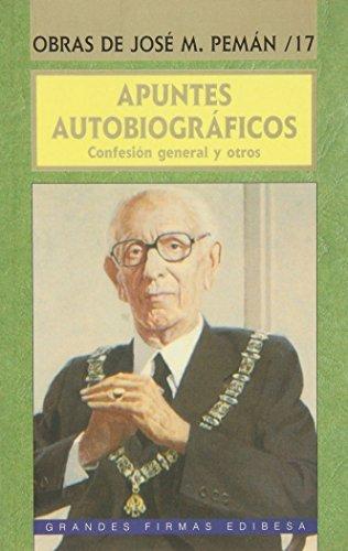 9788489761568: Apuntes autobiográficos: Confesión general y otros (Grandes firmas Edibesa)