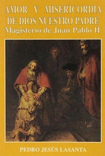 9788489761711: Amor y misericordia de Dios Padre: magisterio de Juan Pablo II