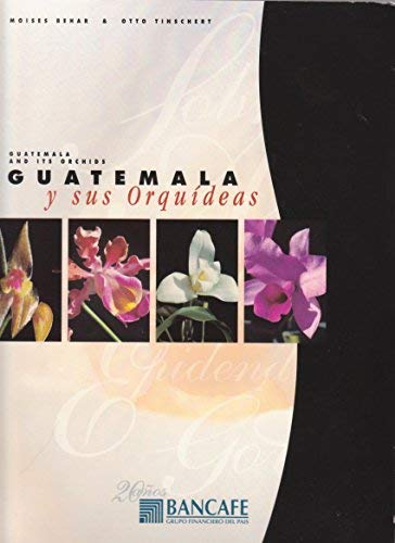Guatemala y sus Orquideas / Guatemala and its Orchids (Spanish and English Edition): Moises ...