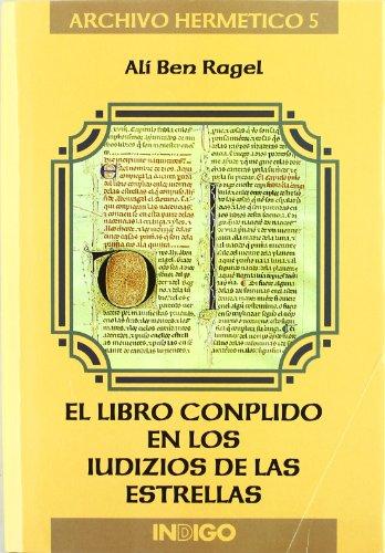 El Libro Conplido en los Iudizios de las Estrellas, de Alí Ben Ragel, traducido al castellano moderno por la Escuela de Traductores de Sirventa