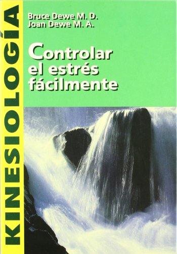 Kinesiologia - Controlar El Estres Facilmente (Spanish: Bruce Dewe