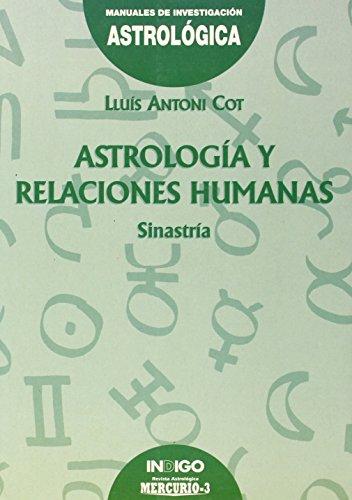ASTROLOGIA Y RELACIONES HUMANAS: SINASTRIA: COT, LLUIS ANTONI