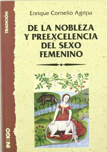 9788489768413: De la nobleza y preexcelencia del sexo femenino