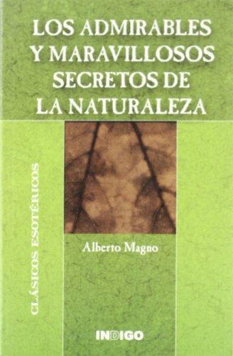 9788489768710: ADMIRABLES Y MARAVILLOSOS SECRETOS DE LA NATURALEZA, LOS
