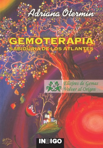 Gemoterapia. Sabiduría De Los Atlantes (Spanish Edition): Otermin, Adriana