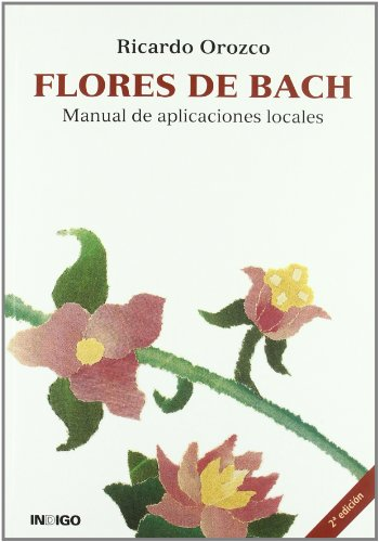 9788489768789: Flores De Bach. Manual De Aplicaciones Locales