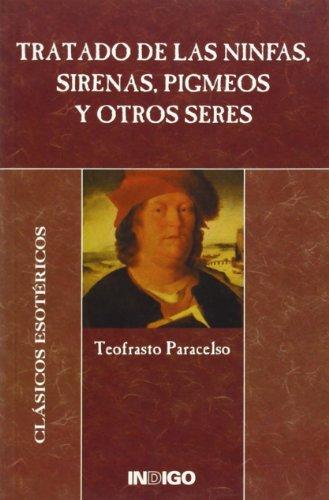9788489768901: Tratado De Las Ninfas, Sirenas, Pigmeos Y Otros Seres