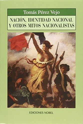 9788489770522: Nacion, identidad nacional y otrosmitos nacionalistas (Coleccion Jovellanos de Ensayo)