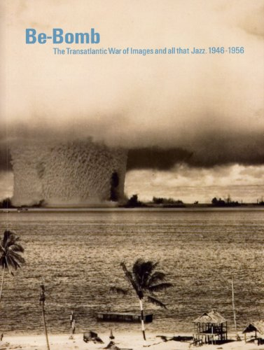 9788489771475: Be-bomb: The Transatlantic War of Images and All That Jazz. 1946-1956