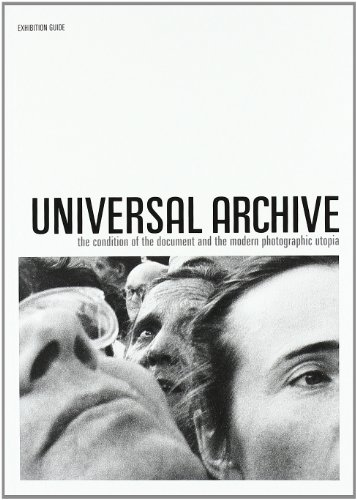 9788489771703: Universal archive : condition of the document and the modern photographic utopia (guide) (english)