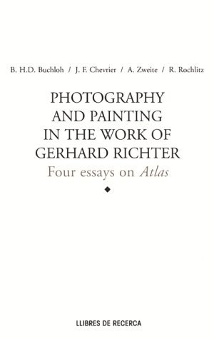 9788489771918: Photography and Painting in the Work of Gerhard Richter: Four Essays on Atlas