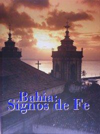 Bahia: signos da fe: Martinez, Socorro Targino (text); Benutti, Sergio (photographer)