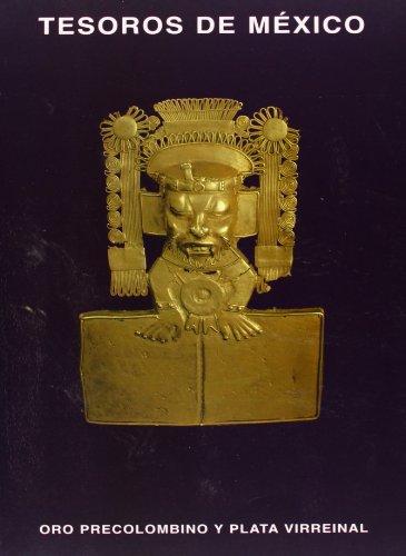 9788489777187: Tesoros de México: Oro precolombino y plata virreinal : [catálogo de la exposición] Sala de Exposiciones, Real Monasterio de San Clemente, Sevilla, ... de 1997-11 de enero de 1998 (Spanish Edition)