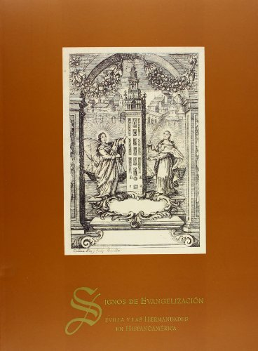 Signos de evangelización : Sevilla y las: López Gutiérrez, Antonio