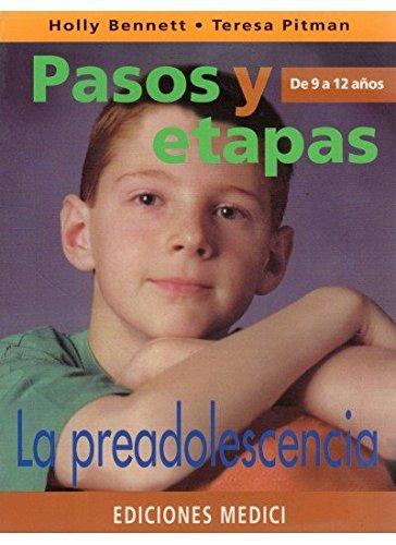 Preadolescencia, La - Pasos y Etapas de 9 a 12 an (Spanish Edition): Holly Bennett