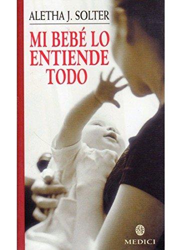 9788489778597: MI BEBE LO ENTIENDE TODO (MADRE Y BEBÉ)