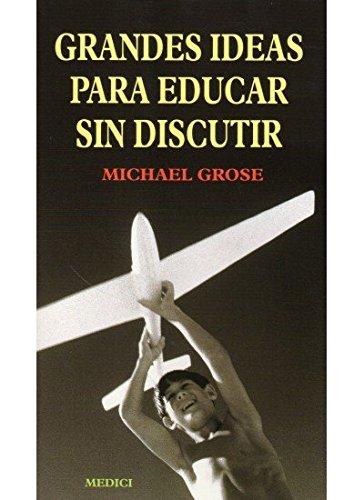 9788489778627: GRANDES IDEAS PARA EDUCAR SIN DISCUTIR (NIÑOS Y ADOLESCENTES)