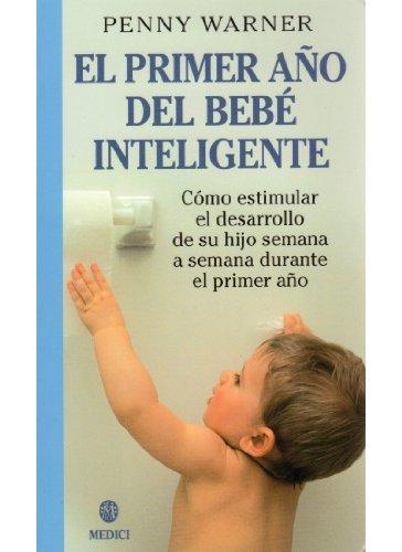 9788489778719: EL PRIMER AÑO DEL BEBE INTELIGENTE (MADRE Y BEBÉ)