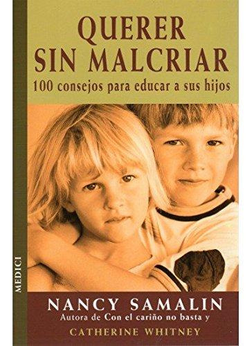 9788489778726: QUERER SIN MALCRIAR (NIÑOS Y ADOLESCENTES)