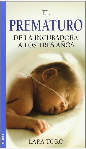 9788489778771: El prematuro : de la incubadora a los 3 años