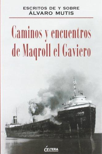 9788489779273: Caminos y encuentros de magroll elgaviero: escritos de y sobre alvaro mutis