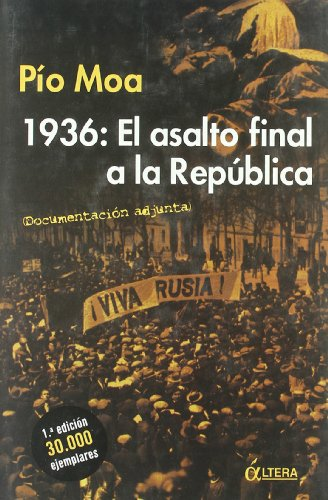 9788489779723: 1936 El Asalto Final a La Republica