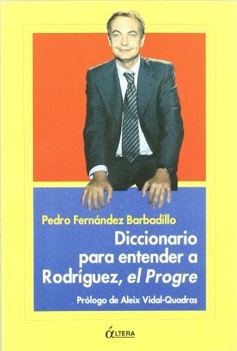 9788489779730: Diccionario para entender a Rodríguez, el progre