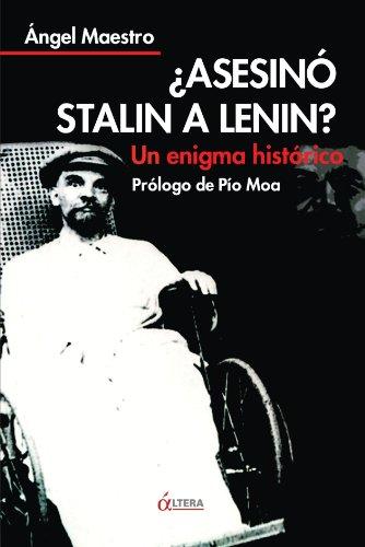 Asesinó Stalin a Lenin? Un enigma histórico. Prólogo de Pío Moa. Primero edición. - Maestro, Ángel