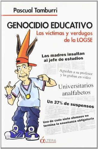 9788489779990: Genocidio Educativo - Las Victimas Y Verdugos De La Logse -