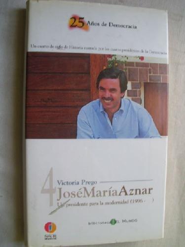 9788489780941: Jose Maria Aznar Un Presidente Para La Modernidad