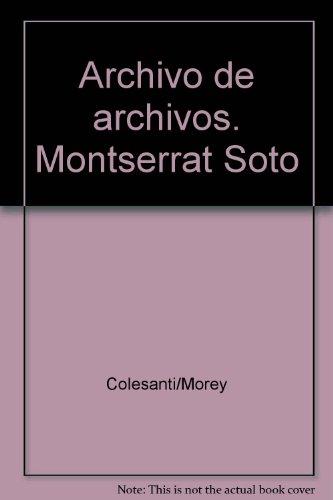 Archivo de archivos. Montserrat Soto: Agapea