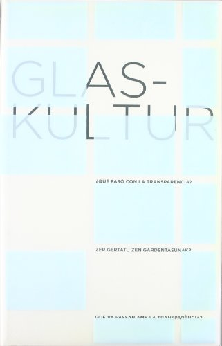 9788489781818: Glas-kultur: Whatever Happened to Transparency? (English, Catalan and Spanish Edition)