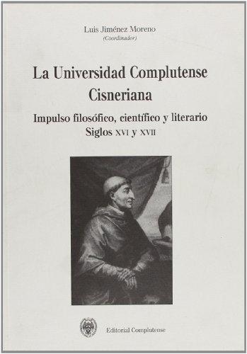 9788489784017: Universidad Complutense cisneriana, La. Impulso filosófico, científico y literario. Siglos XVI y XVII (Philosophica Complutense)