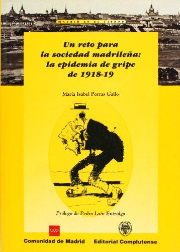 9788489784178: Reto para la sociedad madrileña, Un: La epidemia de gripe de 1918-19 (Madrid en el tiempo)
