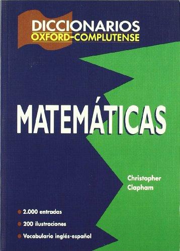 Diccionario Oxford Complutense de matematicas / Oxford: Oxford, Complutense