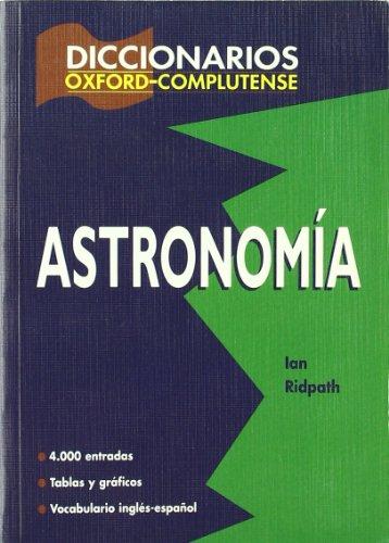 9788489784703: Diccionario de astronomía (Diccionarios Oxford/Complutense)
