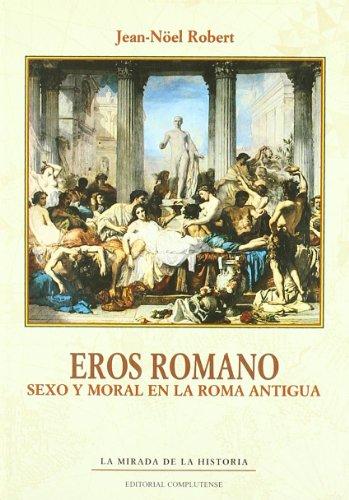 9788489784758: Eros Romano. Sexo y moral en la Roma Antigua (La mirada de la historia)