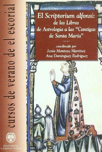 9788489784826: Scriptorium alfonsí: de los libros de astrología a las Cantigas de Santa María (Cursos de verano)