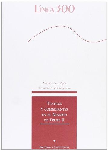 9788489784970: Teatros y comediantes en el Madrid de Felipe II (Línea 300)