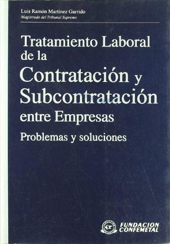 9788489786424: Tratamiento Laboral De La Contratacion Subcontratacion Entre Empresas