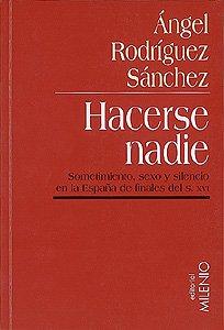 9788489790223: Hacerse nadie: Sometimiento, sexo y silencio en la España de finales del siglo XVI (Minor)