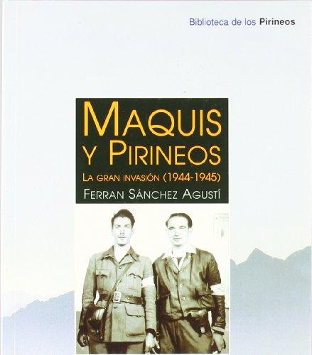 9788489790698: Maquis y Pirineos: La gran invasión (1944-1945) (Biblioteca de los Pirineos)