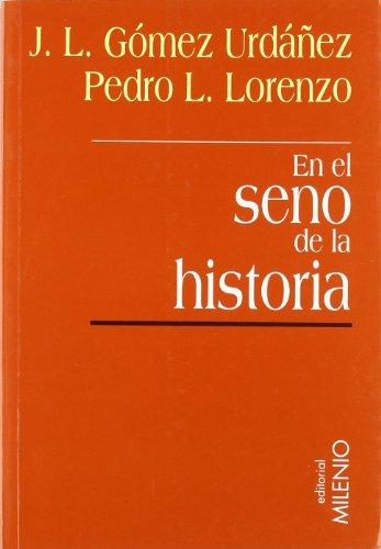 9788489790704: En el seno de la historia (Spanish Edition)