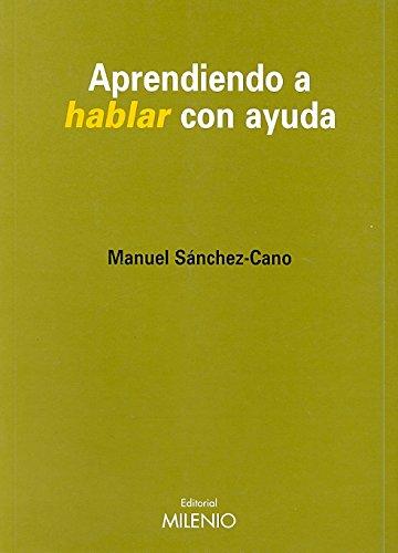 Aprendiendo a hablar con ayuda (Paperback): Manuel Sanchez Cano